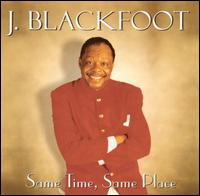 J Blackfoot Same Place Same Time
