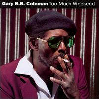 Gary BB Coleman Too Much Weekend