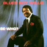 blues boy willie be who