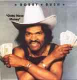 Bobby Rush Gotta Have Money