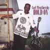 "Carl Weathersby ""Hold On"" (Woodcutter)"