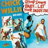 Chick Willis Stoop Down Baby