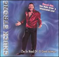 """I'm In Need Of A Good Woman"" (Chuck Strong 1999)"