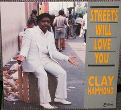 "clay hammond ""Streets Will Love You"" (Evejim 1988)"