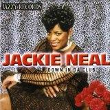 "Jackie Neal ""Down In Da Club"" (Jazzy)"