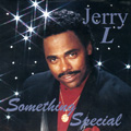 Jerry L Something Special